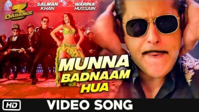 Time to do Munna Badnaam with Salman Khan