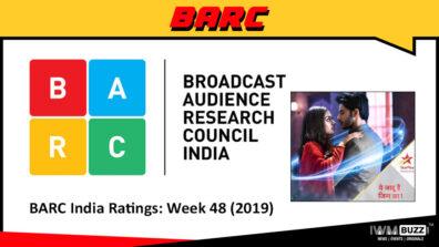 BARC India Ratings: Week 48 (2019); Yeh Jaadu Hai Jinn Ka takes top slot