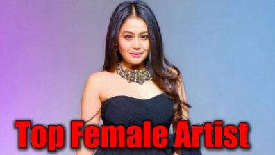 Neha Kakkar is the top female artist of the country
