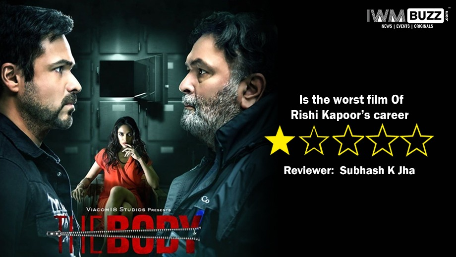 Review of The Body: Is the worst film Of Rishi Kapoor's career