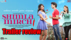 Trailer Review of Shimla Mirchi: Does the impossible, makes Hema Malini look desperate