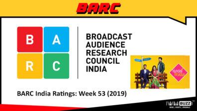 BARC India Ratings: Week 53 (2019); Kundali Bhagya continues to rule