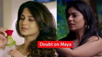 Beyhadh 2: Ananya SUSPECTS Maya