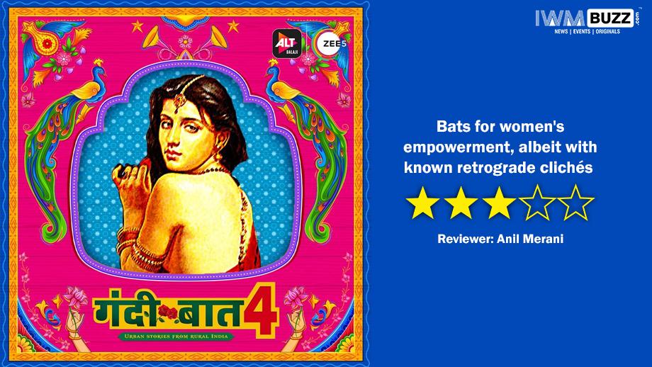 Review of ALTBalaji's Gandii Baat 4: Bats for women's empowerment, albeit with known retrograde clichés 1