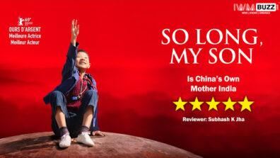 Review of Chinese film So Long, My Son: Is China's Own Mother India