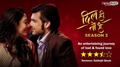 Review of Dil Hi Toh Hai Season 3 - A entertaining journey of lost & found love