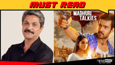 The biggest challenge with Madhuri Talkies was to keep aside my TV-centric thought process: Director Arvind Babbal