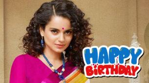 Happy Birthday, Kangana Ranaut