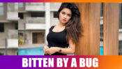 Ouch!! Avneet Kaur is bitten by a bug