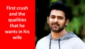 REVEALED! Prabhas' first crush and the qualities that he wants in his wife