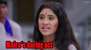Yeh Rishta Kya Kehlata Hai Written Episode Update 13th March 2020: Naira's daring act