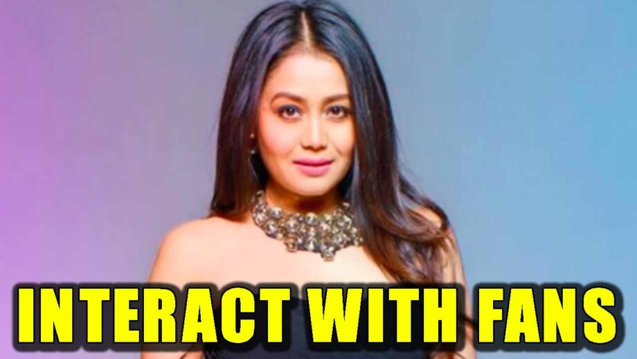 Do you want to interact with Neha Kakkar? Here is how you can talk to her