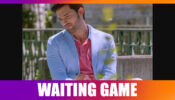 Parth Samthaan looks adorable as he WAITS