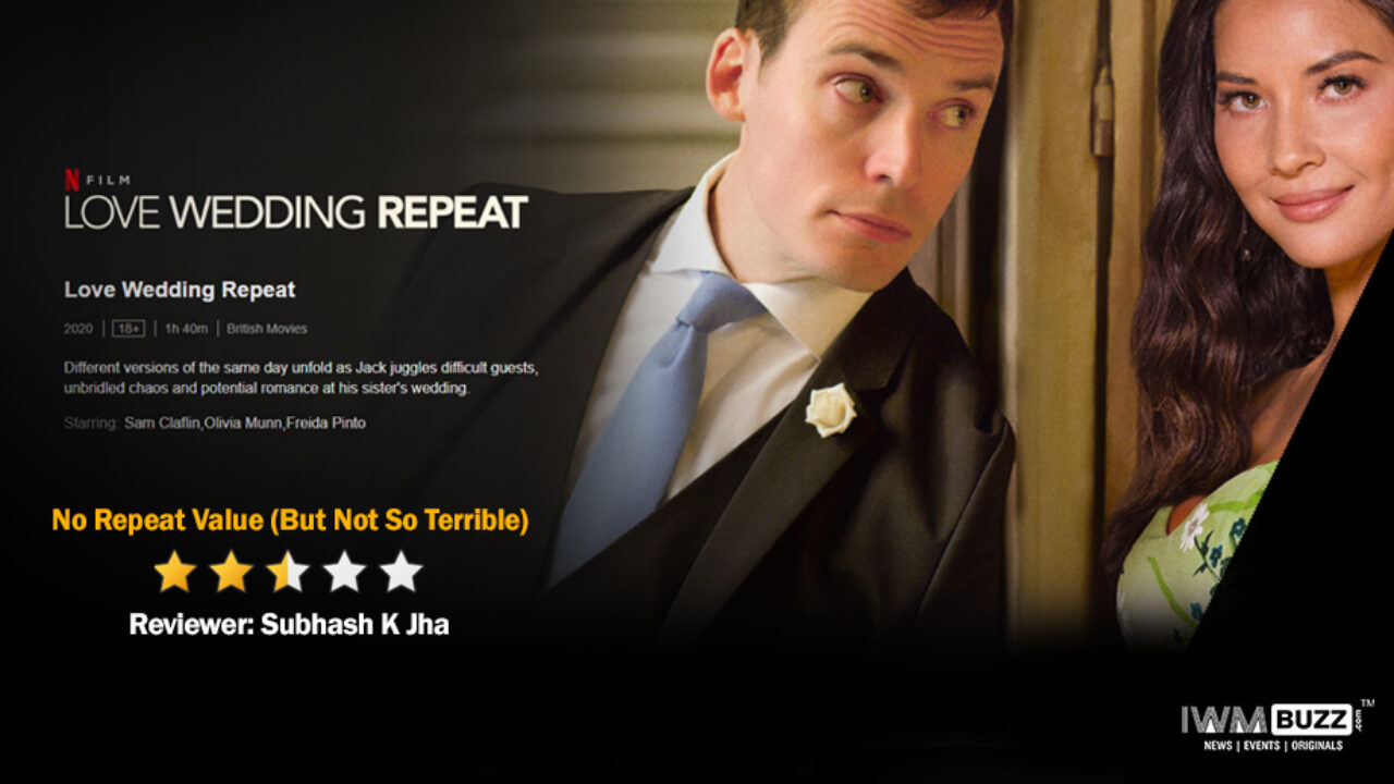 Review Of Netflix S Love Wedding Repeat No Repeat Value But Not So Terrible Iwmbuzz