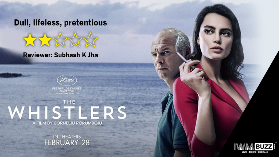 Review of Romanian film The Whistlers: Dull, lifeless, pretentious