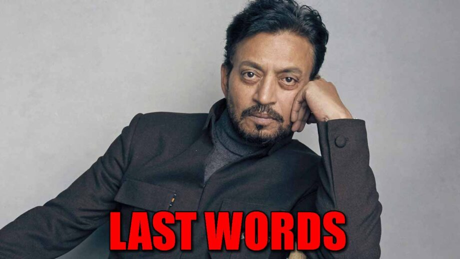 Irrfan Khan's last words before death will make you CRY