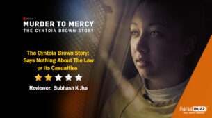 Review of Netflix's Murder to Mercy: The Cyntoia Brown Story: Says Nothing About The Law or Its Casualties