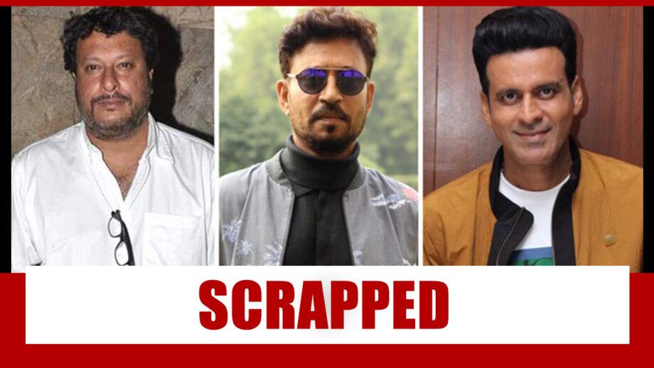 Tigmanshu Dhulia's Irrfan Khan-Manoj Bajpayee Starrer Movie Aborted