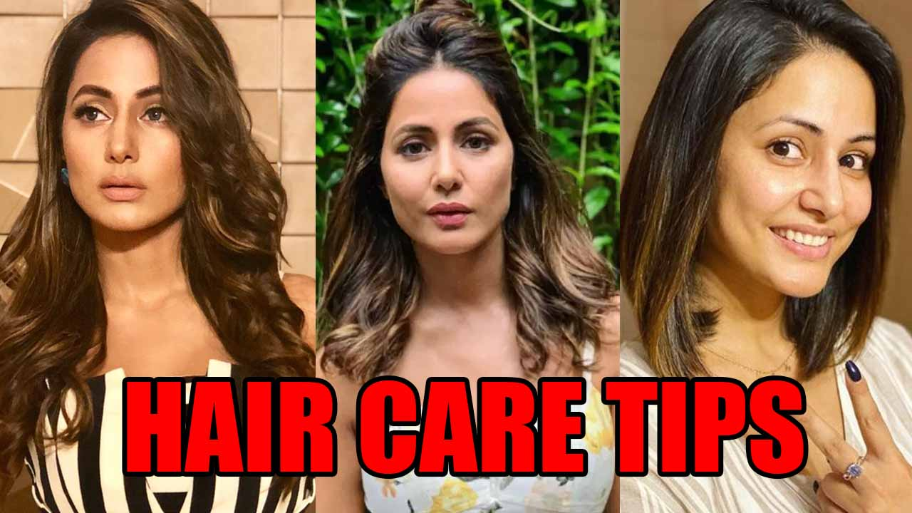 Healthy Hair: Hair Care Tips Straight From Hina Khan  IWMBuzz