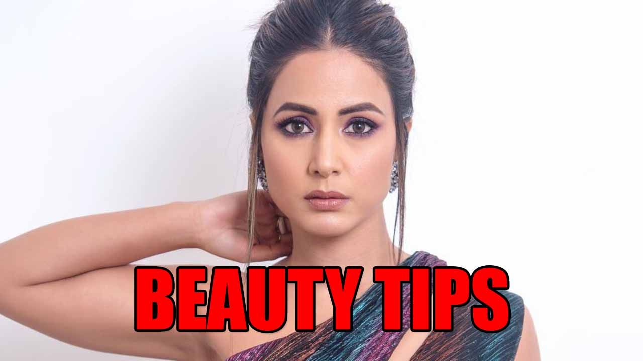 Time To Upgrade Your Beauty And Wellness Tips From Hina Khan  IWMBuzz