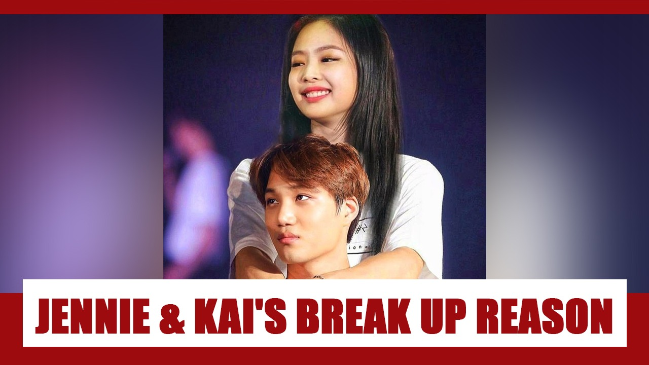 Why did Blackpink's Jennie and EXO's Kai break up? REASON LEAKED