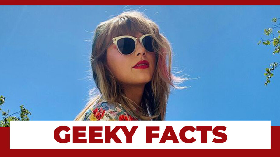 5 Geeky Unknown Facts About Taylor Swift Click To Know Them Iwmbuzz