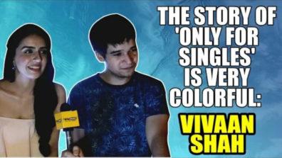'ओनली फॉर सिंगल 'की कहानी बहुत ही रंगीन है: विवान शाह