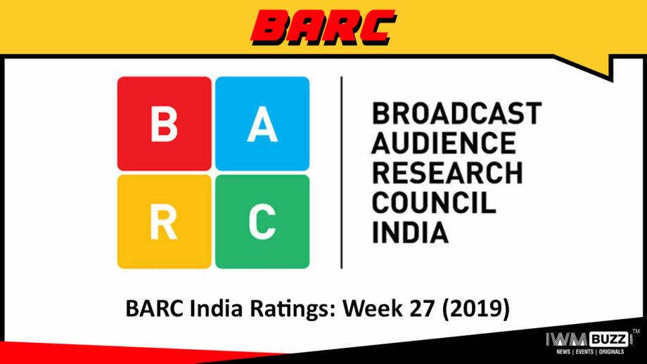 बी ए आर सी इंडिया रेटिंग: सप्ताह 27 (2019);  ये रिश्ता क्या कहलाता है टॉप स्लॉट पर