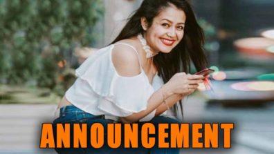 नेहा कक्कर ने की बड़ी घोषणा
